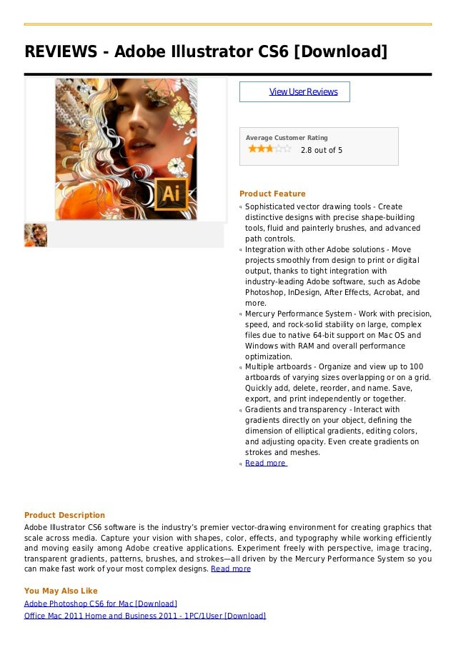 REVIEWS - Adobe Illustrator CS6 [Download]ViewUserReviewsAverage Customer Rating2.8 out of 5Product FeatureSophisticated v...
