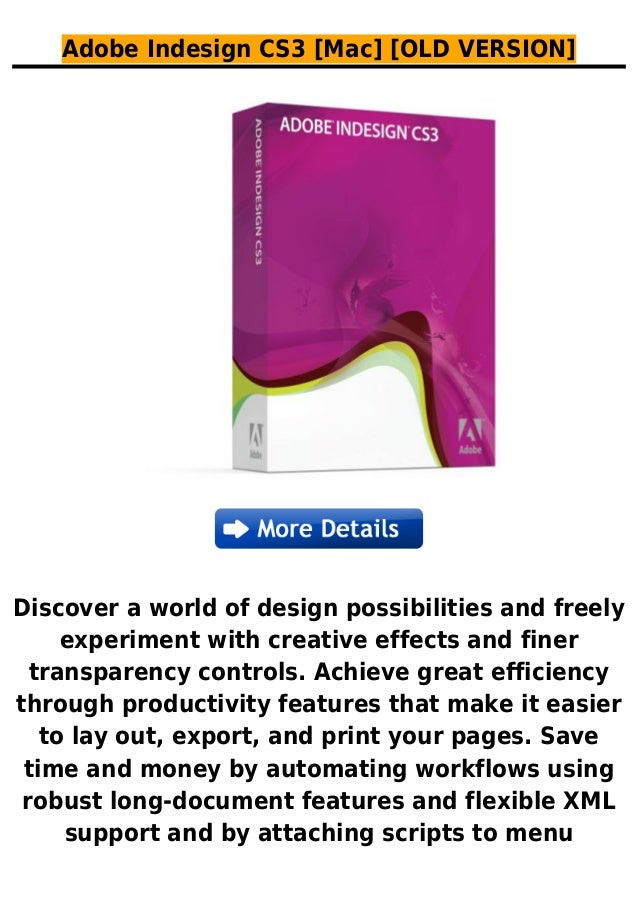 Adobe Indesign CS3 [Mac] [OLD VERSION]Discover a world of design possibilities and freelyexperiment with creative effects ...