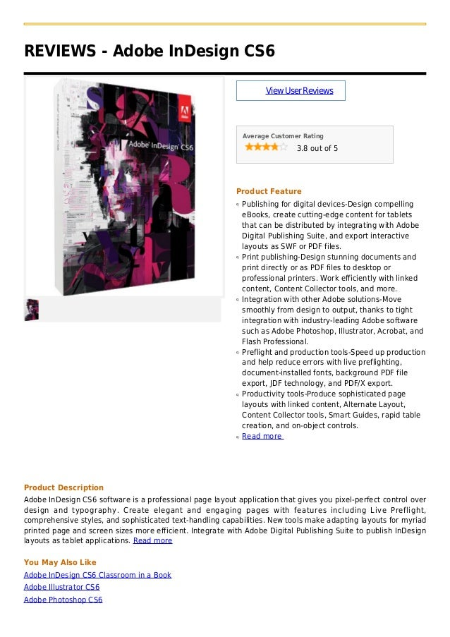 REVIEWS - Adobe InDesign CS6ViewUserReviewsAverage Customer Rating3.8 out of 5Product FeaturePublishing for digital device...