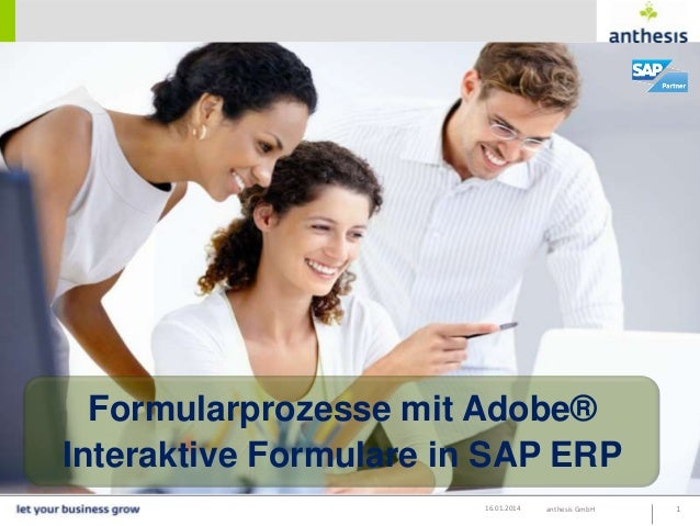 Formularprozesse mit Adobe® Interaktive Formulare in SAP ERP 16.01.2014  anthesis GmbH  1