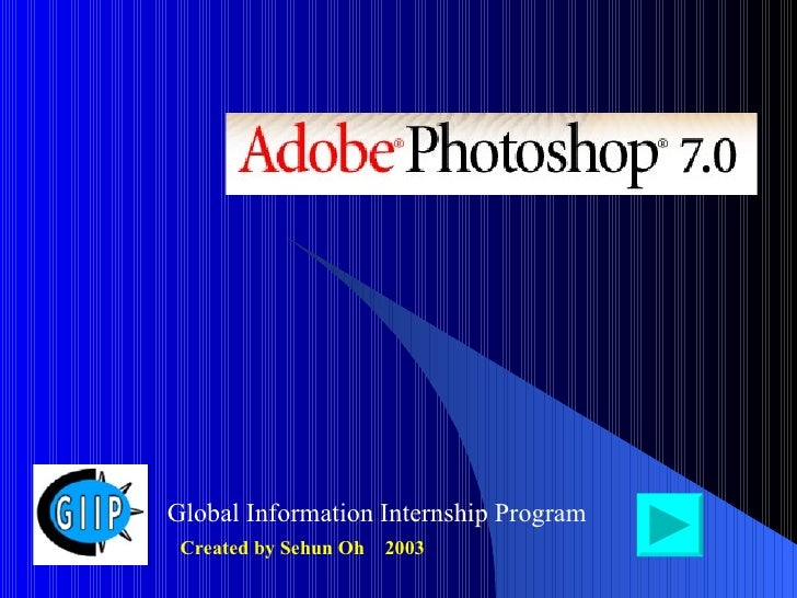 Global Information Internship Program Created by Sehun Oh  2003