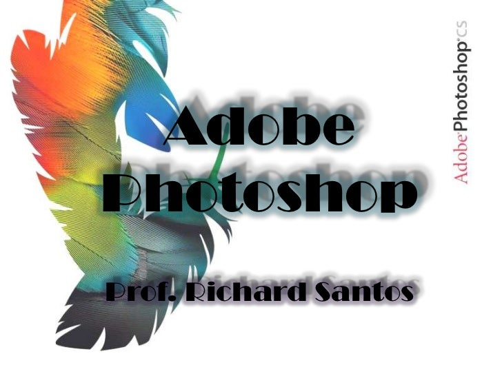 AdobePhotoshopProf. Richard Santos