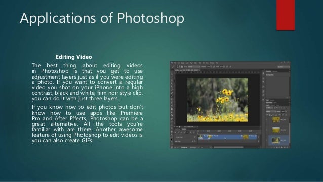 Applications of Photoshop Editing Video The best thing about editing videos in Photoshop is that you get to use adjustment...