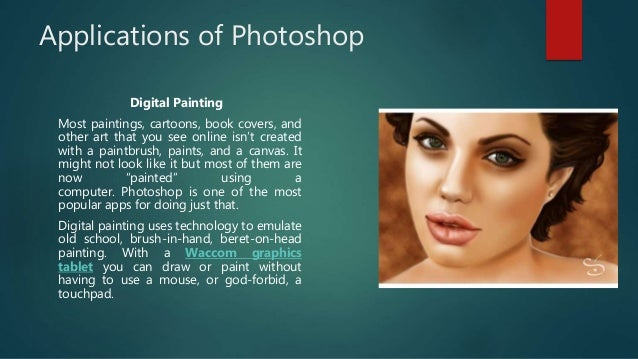 Applications of Photoshop Digital Painting Most paintings, cartoons, book covers, and other art that you see online isn't ...