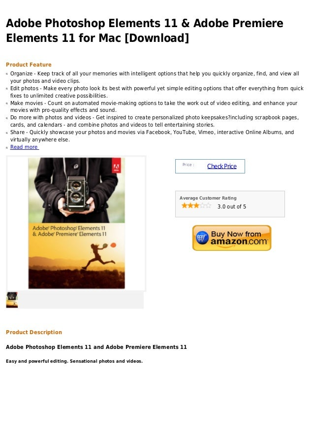 Adobe Photoshop Elements 11 & Adobe PremiereElements 11 for Mac [Download]Product Featureq   Organize - Keep track of all ...