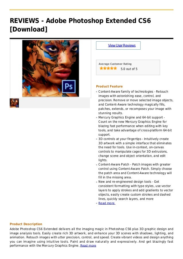 REVIEWS - Adobe Photoshop Extended CS6[Download]ViewUserReviewsAverage Customer Rating5.0 out of 5Product FeatureContent-A...