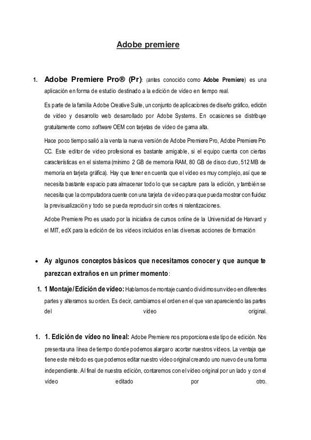 Adobe premiere 1. Adobe Premiere Pro® (Pr): (antes conocido como Adobe Premiere) es una aplicación en forma de estudio des...