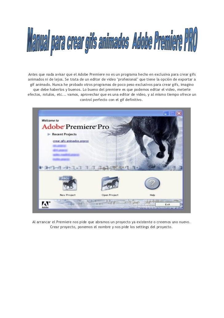 Antes que nada avisar que el Adobe Premiere no es un programa hecho en exclusiva para crear gifsanimados ni de lejos. Se t...