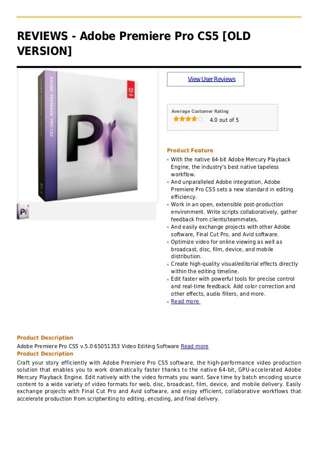 REVIEWS - Adobe Premiere Pro CS5 [OLDVERSION]ViewUserReviewsAverage Customer Rating4.0 out of 5Product FeatureWith the nat...