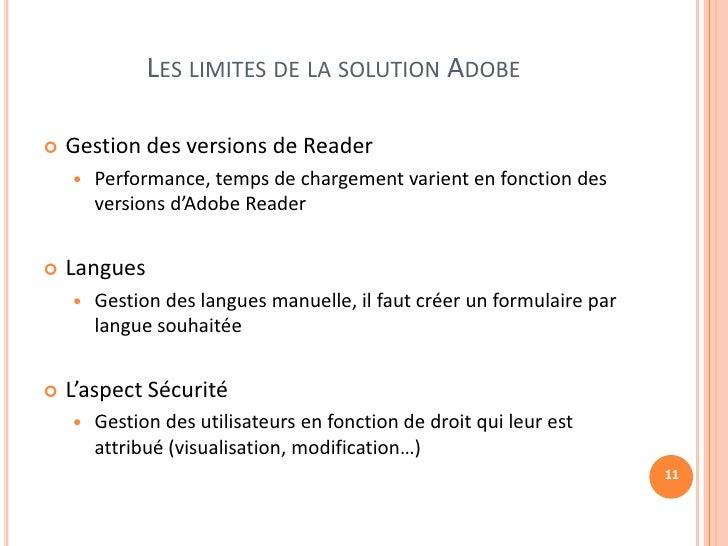LES LIMITES DE LA SOLUTION ADOBE   Gestion des versions de Reader       Performance, temps de chargement varient en fonc...