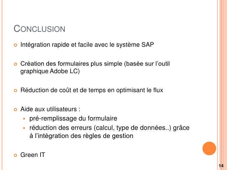 CONCLUSION   Intégration rapide et facile avec le système SAP   Création des formulaires plus simple (basée sur l'outil ...