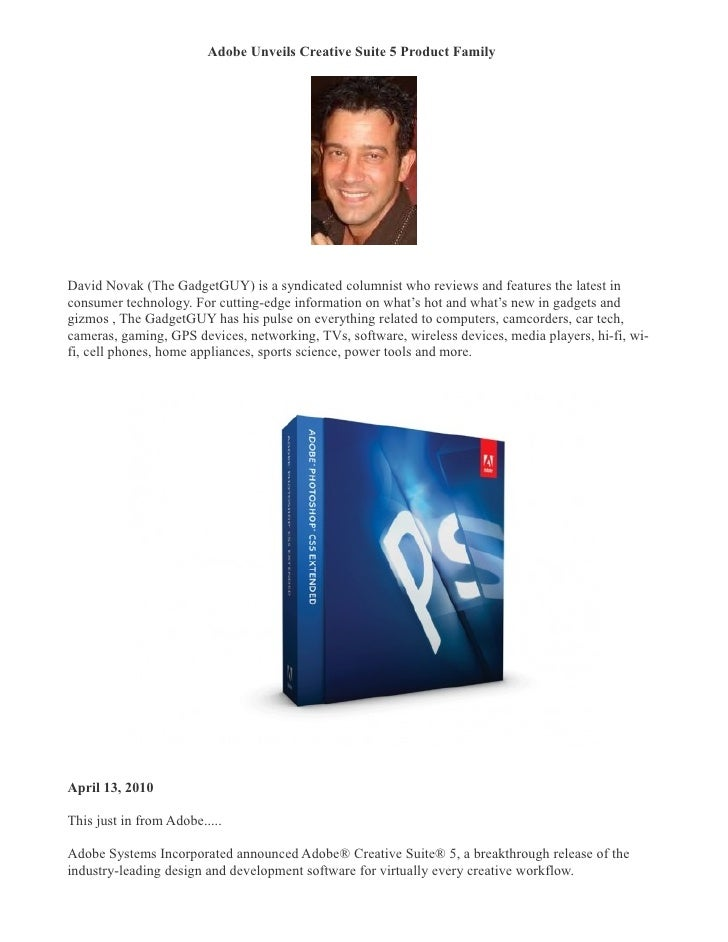 Adobe Unveils Creative Suite 5 Product Family �     David Novak (The GadgetGUY) is a syndicated columnist who reviews and ...
