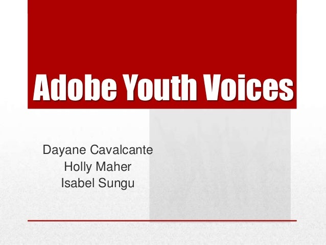 Adobe Youth VoicesDayane Cavalcante   Holly Maher  Isabel Sungu