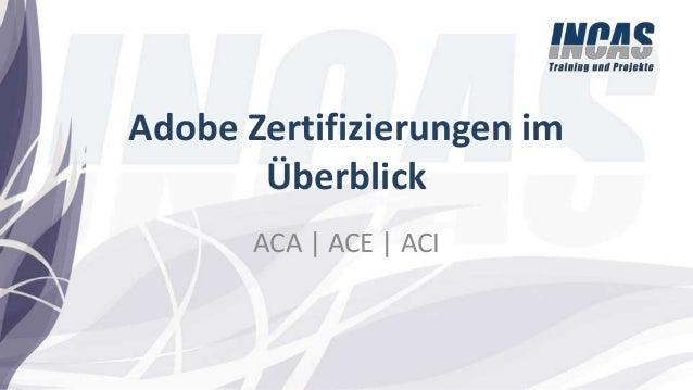 Adobe Zertifizierungen im Überblick ACA | ACE | ACI