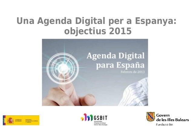 Una Agenda Digital per a Espanya:objectius 2015
