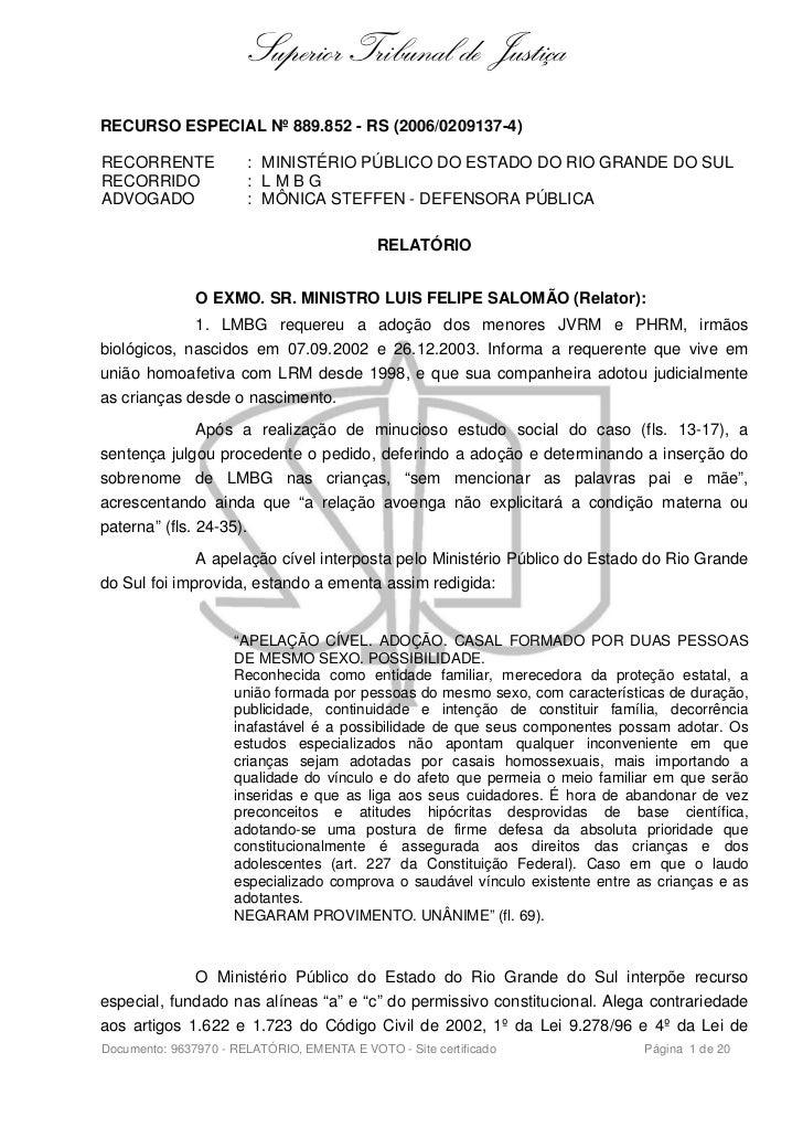 Superior Tribunal de JustiçaRECURSO ESPECIAL Nº 889.852 - RS (2006/0209137-4)RECORRENTE             : MINISTÉRIO PÚBLICO D...