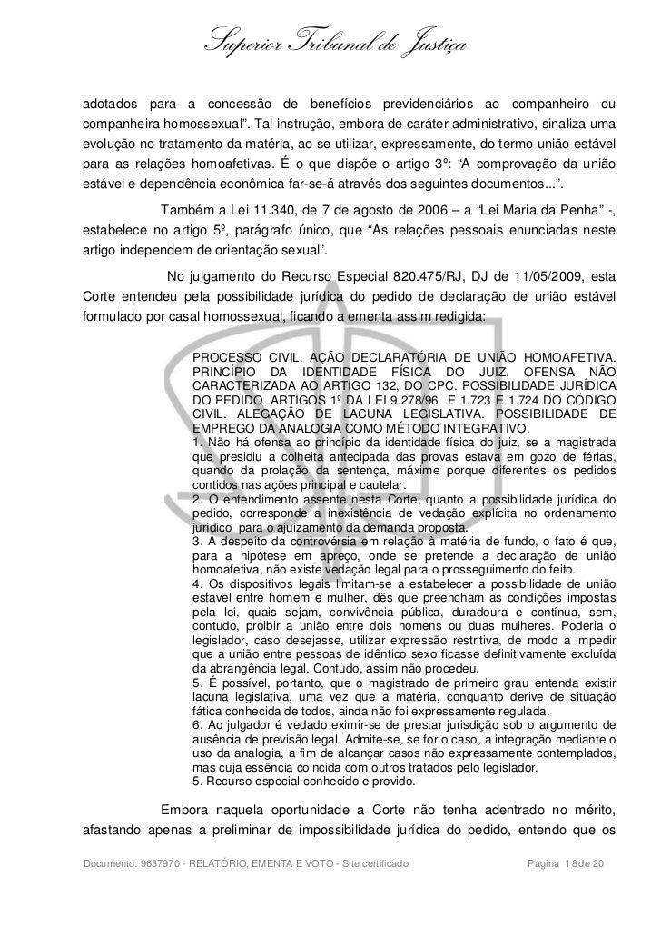 Superior Tribunal de Justiçaadotados para a concessão de benefícios previdenciários ao companheiro oucompanheira homossexu...