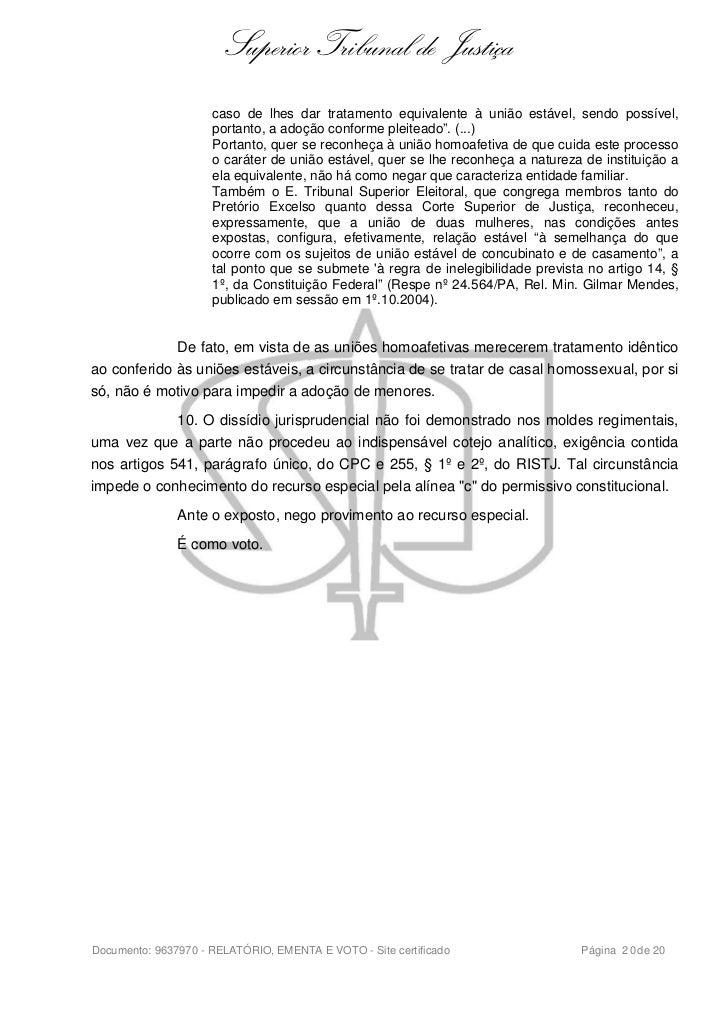 Superior Tribunal de Justiça                     caso de lhes dar tratamento equivalente à união estável, sendo possível, ...