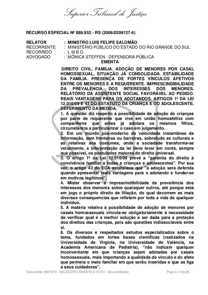 Superior Tribunal de JustiçaRECURSO ESPECIAL Nº 889.852 - RS (2006/0209137-4)RELATOR                :   MINISTRO LUIS FELI...