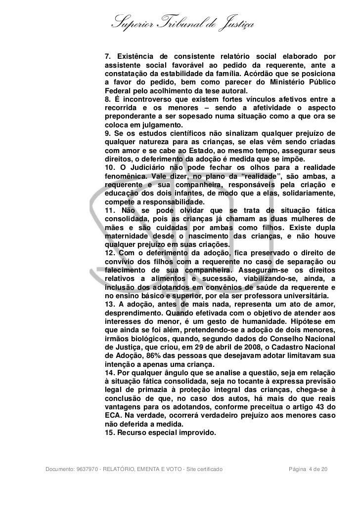 Superior Tribunal de Justiça                     7. Existência de consistente relatório social elaborado por              ...