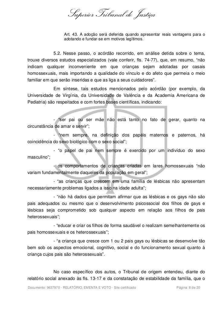 Superior Tribunal de Justiça                     Art. 43. A adoção será deferida quando apresentar reais vantagens para o ...