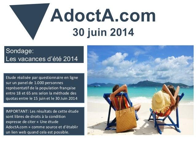 Sondage: Les vacances d'été 2014 Etude réalisée par questionnaire en ligne sur un panel de 1.000 personnes représentatif d...