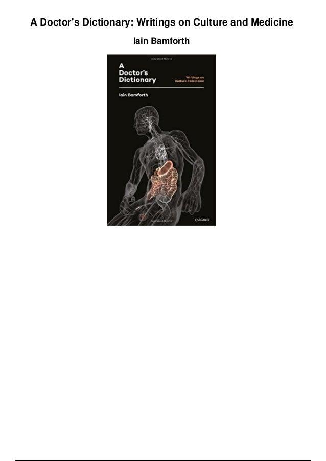 A Doctor's Dictionary: Writings on Culture and Medicine Iain Bamforth