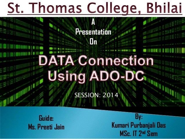 By: Kumari Purbanjali Das MSc. IT 2nd Sem Guide: Ms. Preeti Jain SESSION: 2014 A Presentation On