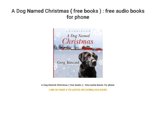 A Dog Named Christmas.A Dog Named Christmas Free Books Free Audio Books For