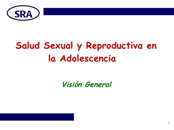 Salud Sexual y Reproductiva en la Adolescencia  Visión General
