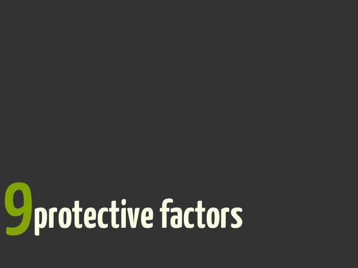 9protective factors?