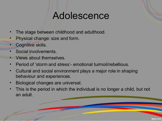 adolescence and adulthood stages The human life cycle may be divided into varying amounts of stages the five main stages of the life cycle are birth, infancy, childhood, adolescence and adulthood birth begins with fertilization and usually ends after approximately 40 weeks of pregnancy this is considered the stage of potential .