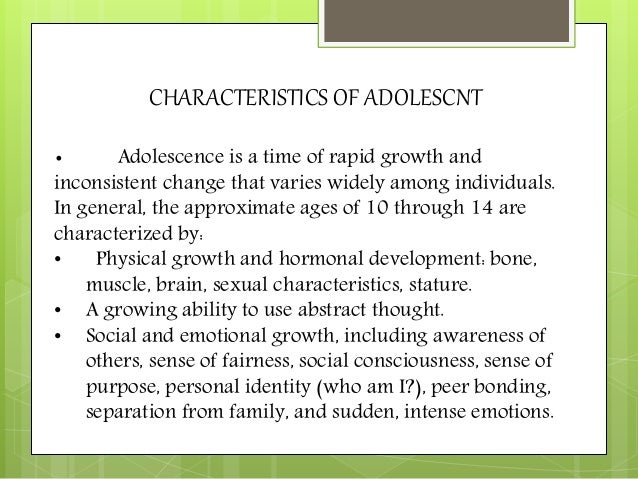 "problems of adolescents Adolescence characteristics and problems 1 prepared by:- anil kumar yadavtgt english, jnv , west sikkim, sikkim 2 literary meaning of adolescence adolescence (from latin: adolescere meaning to growup"") is a transitional age ofphysical and psychological human developmentgenerally occurring during the period from puberty to legaladulthood (age of majority)the period of adolescence ismost ."