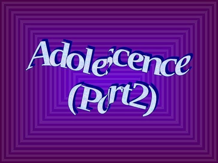 Adolescence (Part2)