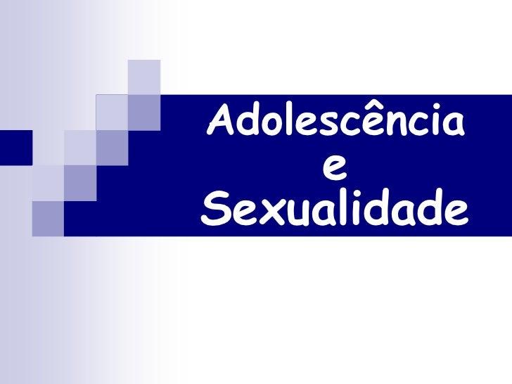 AdolescênciaeSexualidade<br />