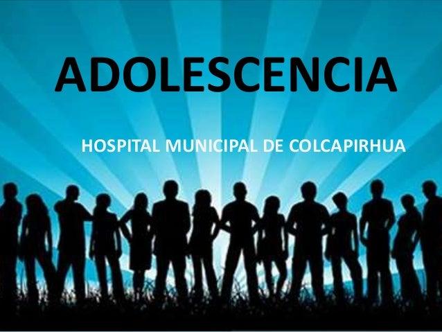 ADOLESCENCIA HOSPITAL MUNICIPAL DE COLCAPIRHUA