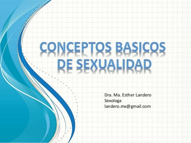 Dra. Ma. Esther Landero  Sexologa  landero.mx@gmail.com
