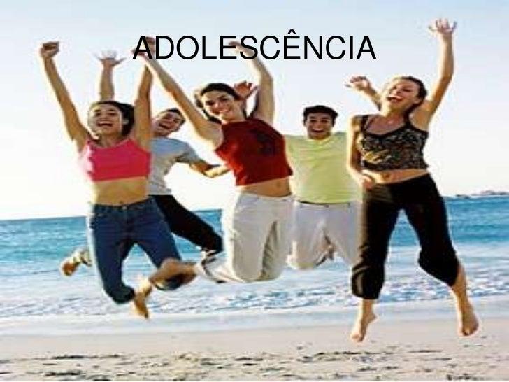 ADOLESCÊNCIA<br />