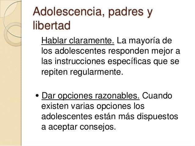 Adolescencia, padres ylibertad Cometer errores. Para que los adolescenteslleguen a ser adultos necesitan aprender aresolv...