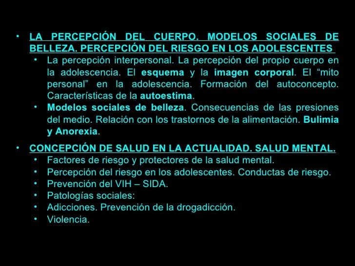 <ul><li>LA PERCEPCIÓN DEL CUERPO. MODELOS SOCIALES DE BELLEZA. PERCEPCIÓN DEL RIESGO EN LOS ADOLESCENTES  </li></ul><ul><u...