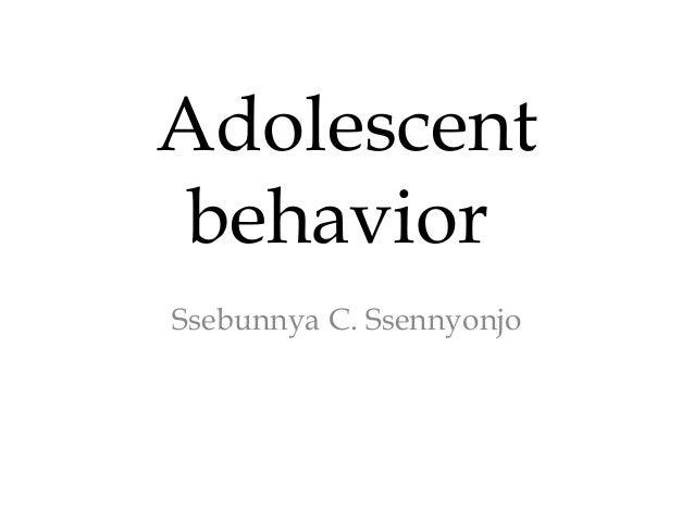 Adolescent behavior Ssebunnya C. Ssennyonjo