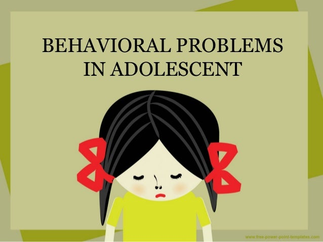 Behavioral Problems In Youths Are >> Adolescent Behavioral Problem