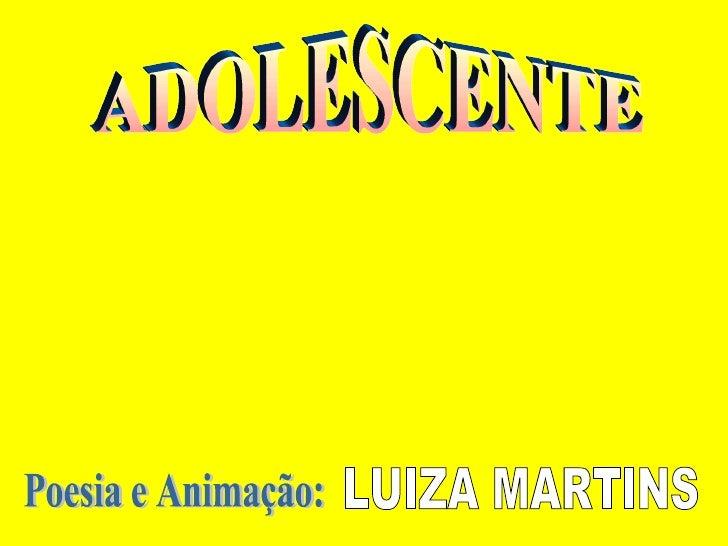 ADOLESCENTE Poesia e Animação: LUIZA MARTINS