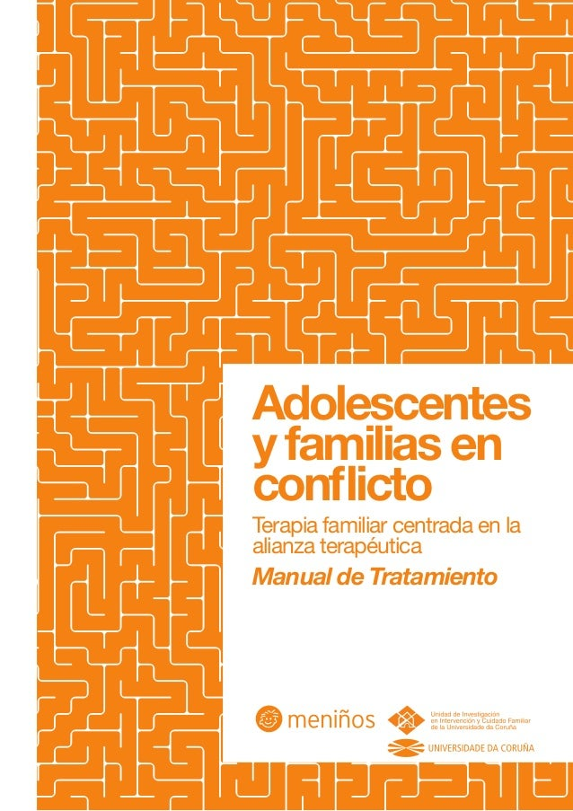 Adolescentes y familias en conflicto Terapia familiar centrada en la alianza terapéutica  Manual de Tratamiento