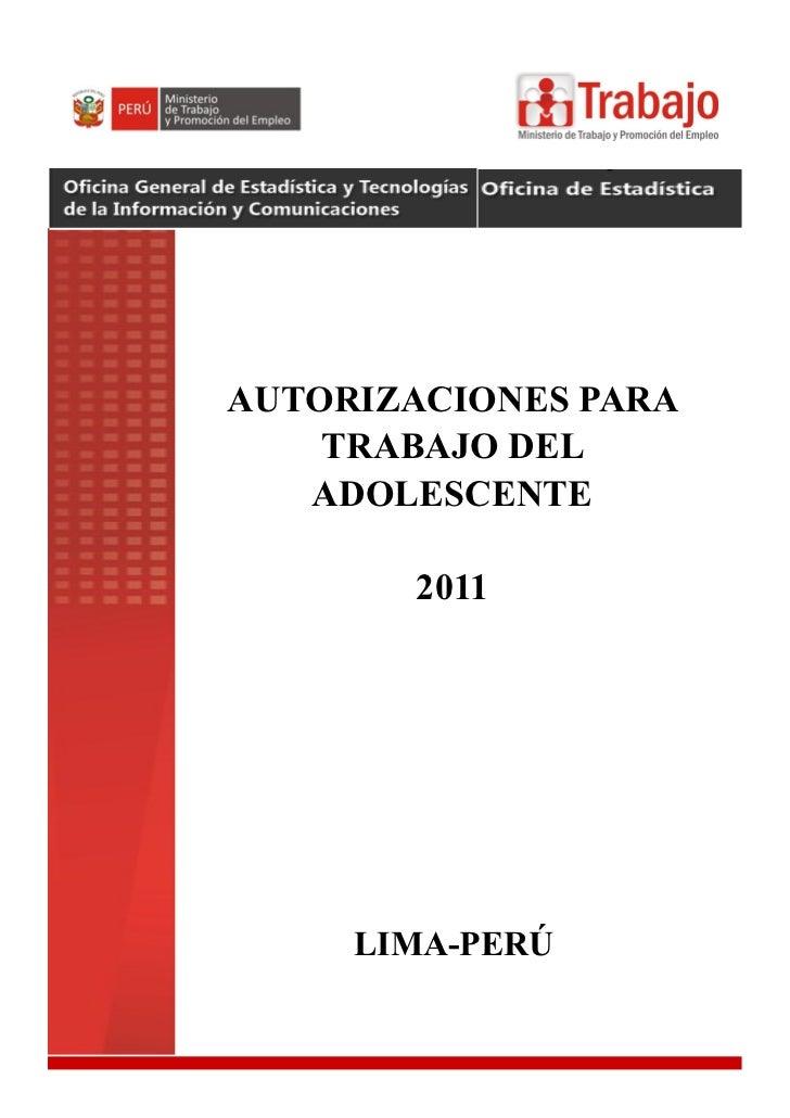 AUTORIZACIONES PARA    TRABAJO DEL   ADOLESCENTE       2011     LIMA-PERÚ
