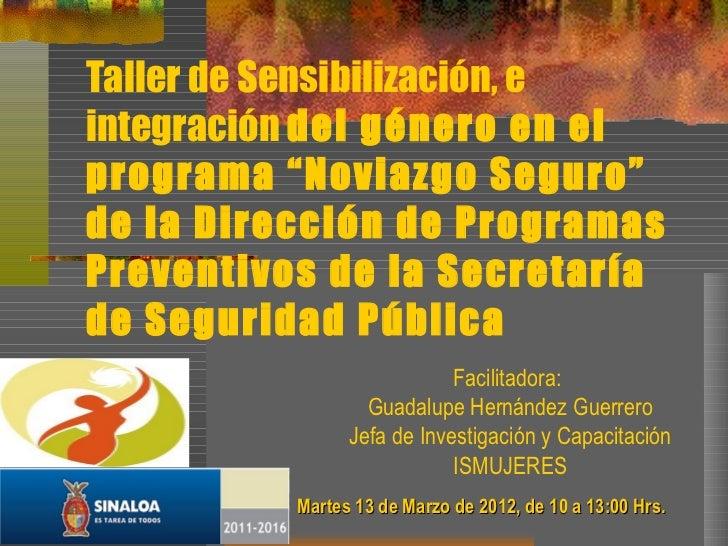 """Taller de Sensibilización, eintegración del género en elprograma """"Noviazgo Seguro""""de la Dirección de ProgramasPreventivos ..."""