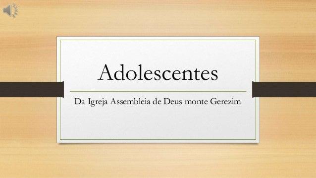 Adolescentes Da Igreja Assembleia de Deus monte Gerezim