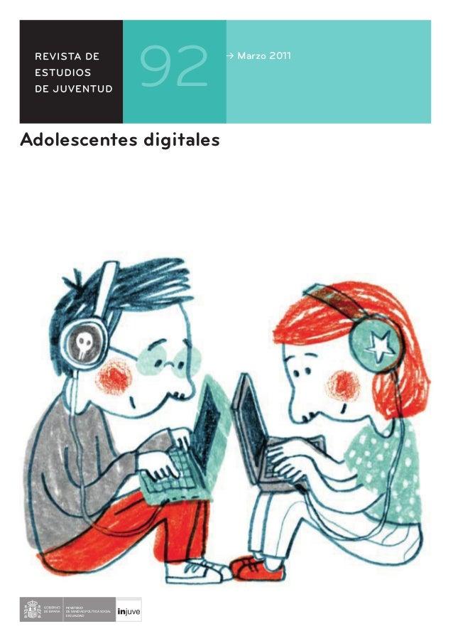 ≥ Marzo 2011 Adolescentes digitalesAdolescentes digitales≥ Marzo 2011 | Nº 92 Adolescentesdigitales 92 92 REVISTADEESTUDIO...