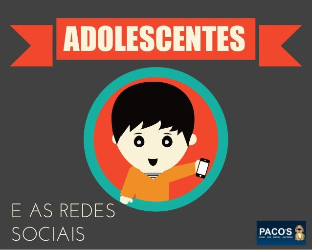 ADOLESCENTES  E AS REDES SOCIAIS