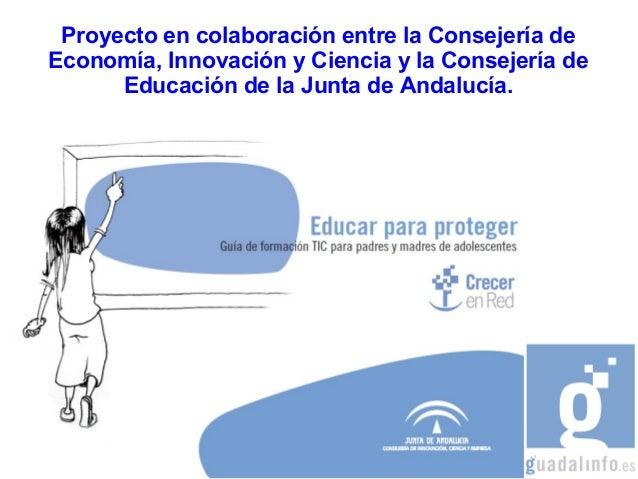 Proyecto en colaboración entre la Consejería de Economía, Innovación y Ciencia y la Consejería de Educación de la Junta de...